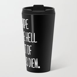 Carpe Diem ///www.pencilmeinstationery.com Travel Mug