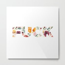 Flowery Language: FUCK Metal Print