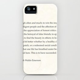 Ralph Waldo Emerson quote. To laugh often and much; to win the respect of the intelligent people and iPhone Case