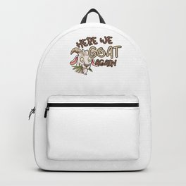 Here We Goat Again Funny Goat Owner Animal Gift Backpack