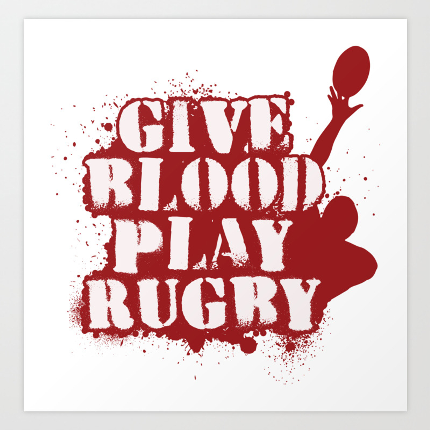 3696140e Give Blood Play Rugby - Funny Rugby Quote Gift Art Print by yeoys ...