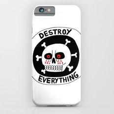 DESTROY EVERYTHING iPhone 6s Slim Case