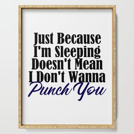 Sleeping But I'll Punch Funny Annoyed Punching Serving Tray
