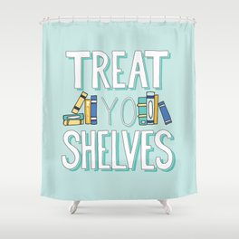 Treat Yo Shelves - Book Nerd Quote Shower Curtain
