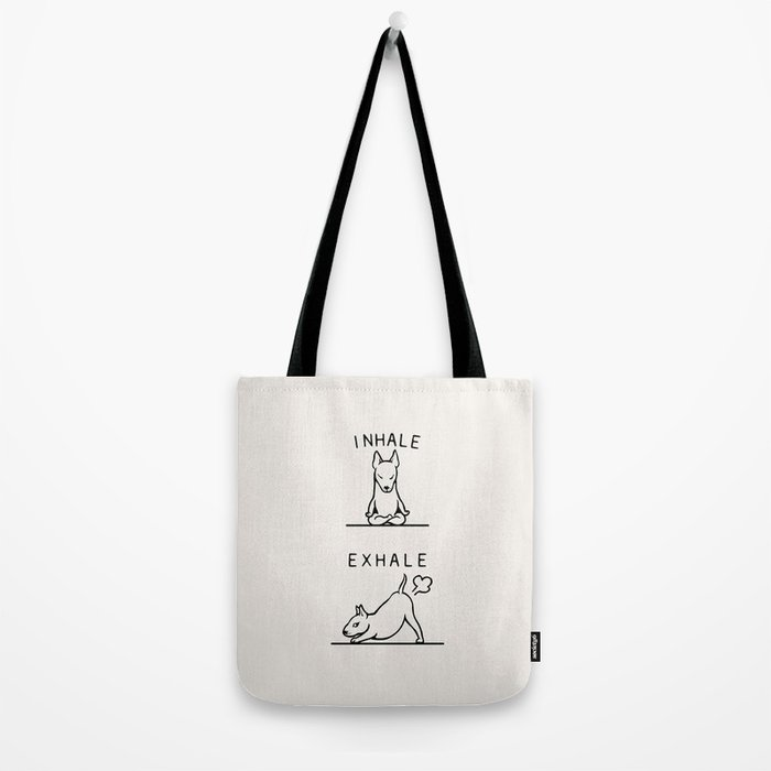 Inhale Exhale  Bull Terrier Tote Bag