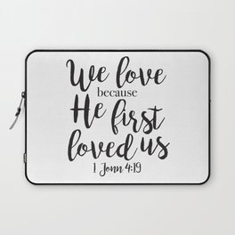 We Love Because He First Loved Laptop Sleeve