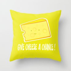 Give cheese a chance Throw Pillow