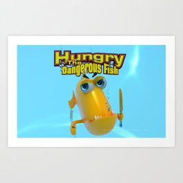Hungry! The Dangerous Fish! Art Print