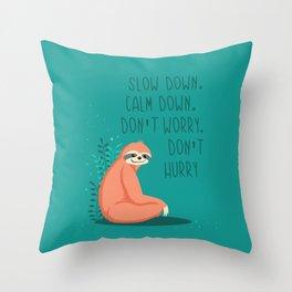Slow down, sloth Throw Pillow