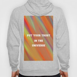 Put your trust in the universe Hoody