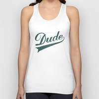 dude Tank Tops featuring Dude by Florent Bodart / Speakerine