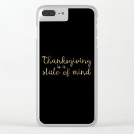 Thanksgiving is a state of mind - Typography on Black Background Clear iPhone Case