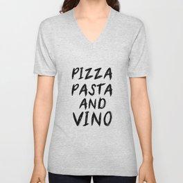 PIZZA PASTA AND VINO Black & White quote Unisex V-Neck