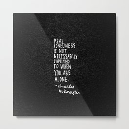Real Loneliness Metal Print