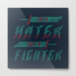 Hater Metal Print