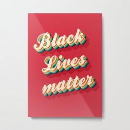 BLACK Lives Matter - Color Metal Print