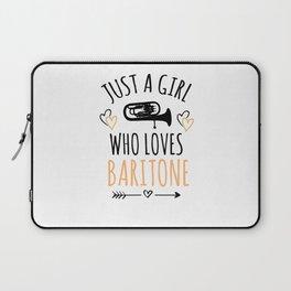 Just A Girl Who Loves Baritone   Baritone Gift Laptop Sleeve