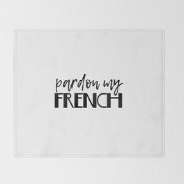 pardon my french Throw Blanket
