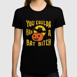 You Coulda Had A Bat B T-shirt