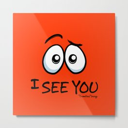 I See You - Atomic Orange Metal Print