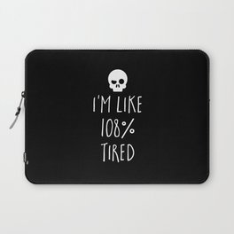 108% Tired Funny Quote Laptop Sleeve