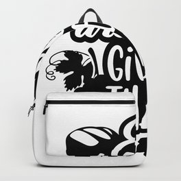 Eat Drink Give Thanks Thanksgiving Feast Backpack