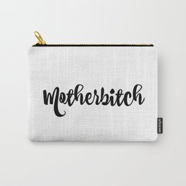 Motherbitch Swag Carry-All Pouch