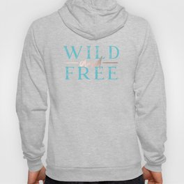 Wild and Free Turquoise Rose Gold Hoody
