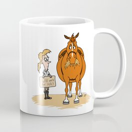 Funny Fat Horse Skinny Owner Will Work For Hay Coffee Mug