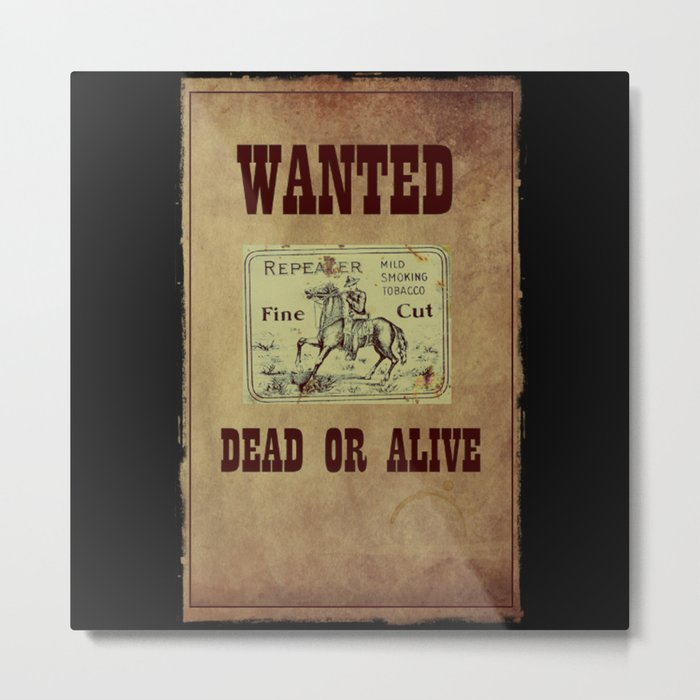 Wanted Dead or Alive Metal Print