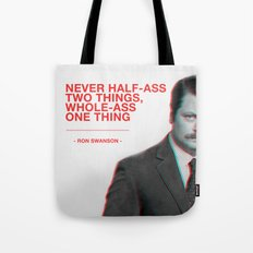 Ron Swanson - Never Half Ass Tote Bag