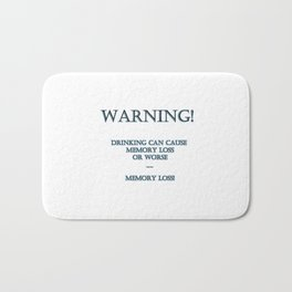 "Funny ""Drinking Causes Memory Loss"" Joke Bath Mat"