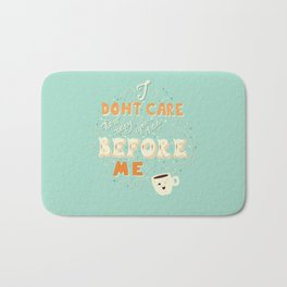 I don't care how many you had before me poster design Bath Mat