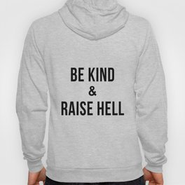 Be Kind & Raise Hell (White) Hoody