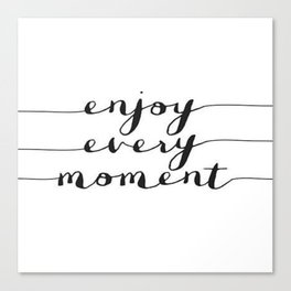 Enjoy Every Moment Black and White Calligraphy Brushtroke Cursive Calligraphy Canvas Print