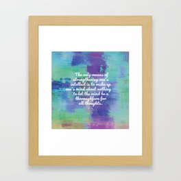 The only means of strengthening one's intellect - Keats Framed Art Print