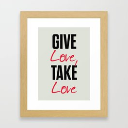 Give love, take love, tyopgraphy illustration, gift for her, people in love, be my Valentine, Romant Framed Art Print