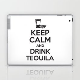 Keep Calm and Drink Tequila Laptop & iPad Skin