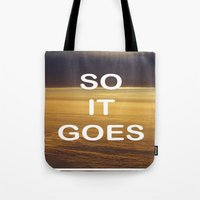 vonnegut Tote Bags featuring Kurt Vonnegut - So It Goes - typography Word Art Print - inspirational quotes by BEANLAND