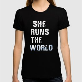 She Runs The World T-shirt
