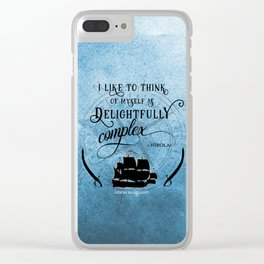 Delightfully complex quote - Nikolai Lantsov - Leigh Bardugo Clear iPhone Case