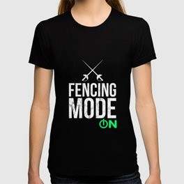 Fencing Tshirt - Funny Fencing Mode T-shirt