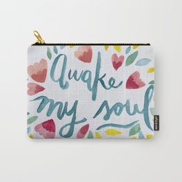 Awake My Soul Carry-All Pouch