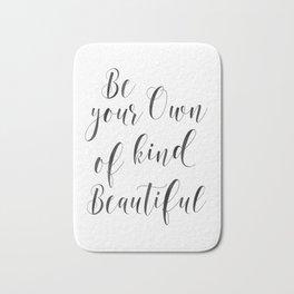 Be Your Own Kind Of Beautiful,Bathroom Sign,Bathroom Decor Bath Mat