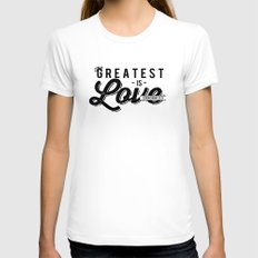 The Greatest is Love Womens Fitted Tee MEDIUM White