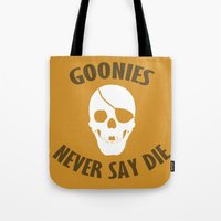 goonies Tote Bags featuring Goonies Never Say Die by Christina
