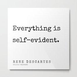 10      | 200307 | Rene Descartes Quotes Metal Print