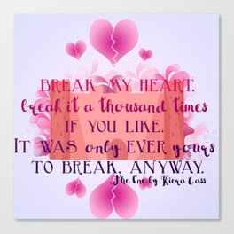 My Heart is Yours- The One Quote Canvas Print