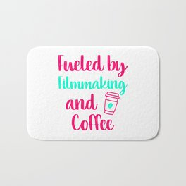 Fueled by Filmmaking and Coffee Filmmaker Production Gift Bath Mat