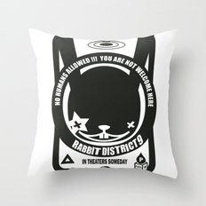 NO HUMANS ALLOWED : RABBIT DISTRICT 9 SIGN Throw Pillow